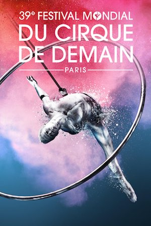 39th Festival Mondial du Cirque de Demain
